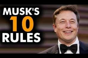 Elon Musk's Top Ten Rules For Success