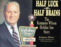 Kemmons Wilson: The Holiday Inn Success Story